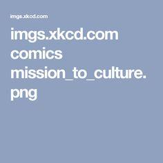 imgs.xkcd.com comics mission_to_culture.png