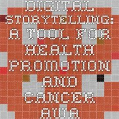 Digital storytelling: a tool for health promotion and cancer awareness in rural Alaskan communities Digital Storytelling, Health Promotion, Cancer Awareness, Community, Journal, Caves, Journal Entries, Journals
