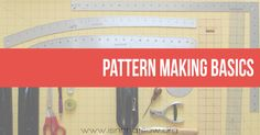 A comprehensive collection of pattern making resources that are easy to understand!
