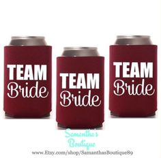 Custom Wedding Koozie - Team Bride - Bridal Party With Names by SamanthasBoutique89 on Etsy