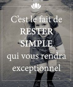 Franch Quotes : It is the fact of remaining simple that will make you exceptional. - The Love Quotes New Quotes, Happy Quotes, Love Quotes, Funny Quotes, Inspirational Quotes, Simple Quotes, Positive Mind, Positive Attitude, Positive Quotes