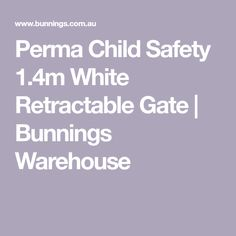 Perma Child Safety 1.4m White Retractable Gate  | Bunnings Warehouse