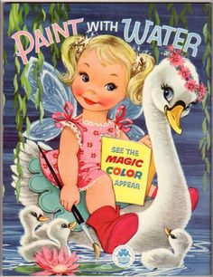 1956 Fairy Swan Paint With Water Book - Merrill - remember taking the one grandma and grandpa got me and sticking it in the sink -faster that way, Vintage Coloring Books, Vintage Children's Books, Vintage Cards, Vintage Images, Childhood Toys, Childhood Memories, Kitsch, Swan Painting, Painted Books