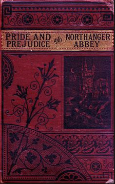 """Pride & Prejudice The Cheap Victorian Reprint    Many 19th-century publishers recycled cover designs to build up their brand at minimal cost. In this 1880s edition, """"Pride and Prejudice"""" was combined with """"Northanger Abbey""""."""