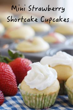 These may be small but they pack big flavor!  The strawberry is baked inside the cupcake.