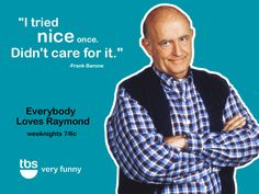 Everybody Loves Raymond :)
