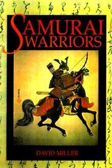 Samurai Warriors , 978-0312241674, David Miller, St Martins Pr; 1St Edition edition