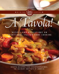 A Tavola! Recipes and Reflections on Traditional Italian Home Cooking I The Culinary Institute of America