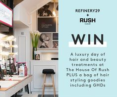 Win A Luxury Beauty And Hair Day With Rush