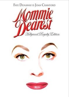 Directed by Frank Perry.  With Faye Dunaway, Diana Scarwid, Steve Forrest, Howard Da Silva. Mommie Dearest, best selling memoir, turned motion picture, depicts the abusive and traumatic adoptive upbringing of Christina Crawford at the hands of her mother...screen queen Joan Crawford.