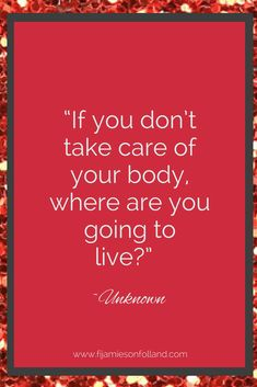 Quote for taking care of the body #quote #takingcare #body