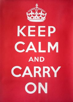 """Thought I would make an alternative to the war propaganda poster that became famous as of recently with the words """"Keep Calm and Carry On."""" Motivation in Trust Propaganda Enganosa, Keep Calm Carry On, Stay Calm, Keep Calm Posters, Expressions, Thats The Way, Inspire Me, Memes, Wise Words"""