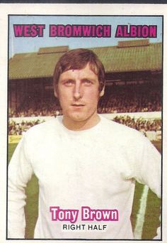 Tony Brown of West Brom in West Bromwich Albion Fc, Tony Brown, Football Players, 1970s, Baseball Cards, Soccer Players