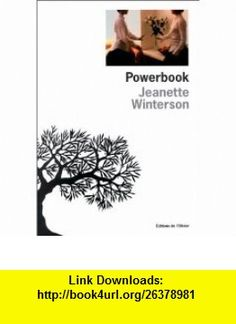Powerbook (9782879292861) Jeanette Winterson, Susanne V. Mayoux , ISBN-10: 2879292867  , ISBN-13: 978-2879292861 ,  , tutorials , pdf , ebook , torrent , downloads , rapidshare , filesonic , hotfile , megaupload , fileserve
