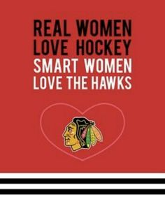 You didn't think that women would love Hockey, would you? Blackhawks Hockey, Hockey Teams, Chicago Blackhawks, Hockey Stuff, Sports Teams, Hockey Players, Blackhawks News, Hockey Baby, Ice Hockey