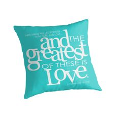 And the greatest of these is love throw pillow