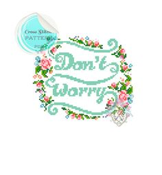 Typography Don't Worry Cross Stitch by plasticlittlecovers on Etsy, £3.00