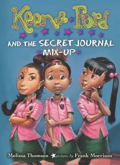Keena Ford and the Secret Journal Mix-up (Book) : Thomson, Melissa : When she accidentally leaves her journal in Tiffany's apartment, Keena is afraid that Tiffany will reveal all of her secrets. African American Literature, African American Girl, American Children, American Girls, American Art, Black Children's Books, Affirmations, Frank Morrison, Little Girl Names