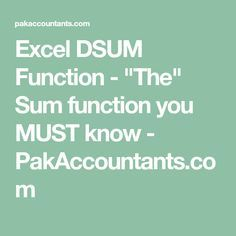 """Excel DSUM Function - """"The"""" Sum function you MUST know - PakAccountants.com"""