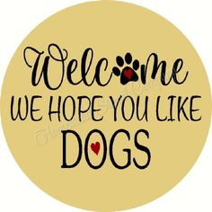 Welcome we hope you like Dogs for Door Hanger -Reusable Mylar Stencil, Fall Sign Stencils Sign Stencils, Fall Signs, Door Hangers, Hope You, Welcome, Words, Horse