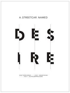 drawthisjeremyblog: -  Final (first image) for A Streetcar Named Desire poster.    Had a lot of fun with the grid structures and other design-y quirks.    http://typographie.tumblr.com/post/9142608611/drawthisjeremyblog-final-first-image-for-a