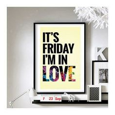 Lyric Quotes ('It's Friday I'm In Love')