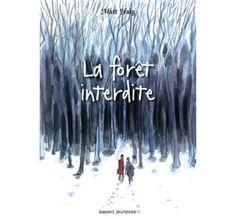 La Forêt Interdite