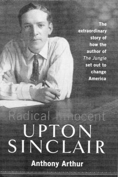 Upton Sinclair- A Face that Changed America
