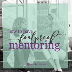 Here at 4word, we spend a lot of time considering what good mentorship looks like, and today, Diane Paddison has some counsel for the mentors! Those of us who have experience in life and career have so many tools with which to build into other women, but it's important that we understand what it takes to wisely and effectively give that guidance! With the first Mentor Program session of 2017 just around the corner, take time to think through what it means to be a good mentor today.