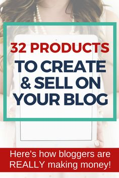 What To Sell On Your Blog: 32 Products Boost Your Blogging Income.  Use one of these ideas to create a product to sell online.  Sometimes the hardest part is finding the perfect idea!