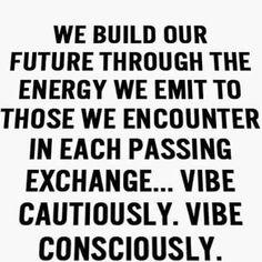 Vibe consciously! - http://zestwordz.com/2016/02/11/vibe-consciously/