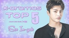 TOP 5 Seo In-guk / 서인국 K-Dramas