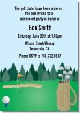 Golf - Retirement Party Invitations   For someone who loves their golf and is ready to have a retirement full of it!