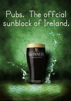 The official sunblock of Ireland. I am ready to prevent a little sun to hang out in an Ireland pub. Guinness, Irish Quotes, Irish Sayings, Erin Go Bragh, Irish Eyes Are Smiling, Irish Pride, Irish Girls, Irish Blessing, Pictures