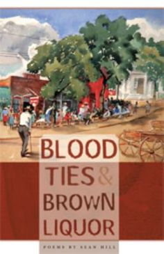 Blood Ties & Brown Liquor by Sean Hill