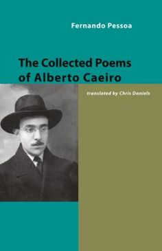 Fernando Pessoa: The Collected Poems of Alberto Cairo, translated by Chris Daniels