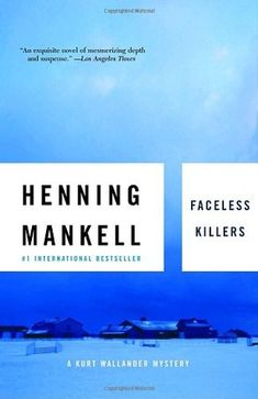 Faceless Killers, Henning Mankell.  I highly recommend all of Mankell's Kurt Wallander series.  To go in the proper order, start with this book.