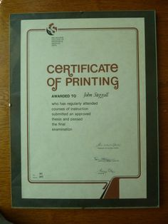 The Melbourne College of Printing and Graphic Art's highest award after 5 years of night school on top of trade training in hand and machine composition.