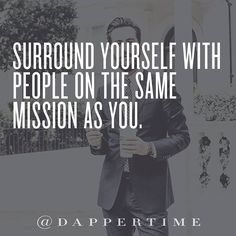 """""""Surround yourself with people on the same mission as you."""" Tag your team in the comments (AKA mission control ) Photo @matthewzorpas #DapperTime #dapper #menlifestyle #menstyle #mensfashion #menwithclass #menwithstyle #instafashion  #gentleman #watches #timepieces #quotes #menquotes  #instaquotes #gentquotes #wordsofwisdom #words #sayings"""