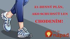 Zabudnite na beh: Keď budete 21 dní chodiť podľa tohoto plánu, roztopíte tuk, vyformujete svaly a zlepšíte si zdravie! Keds, How To Plan, Life, Dublin, Sport, House Styles, Healthy, Deporte, Sports