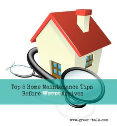 Top 5 Fall Home Maintenance Tips Before the Winter Smackdown. DO it now before the weather turns!