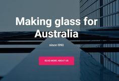 For glass designed for Australian Architecture, for Australian conditions and to Australian standards go to www.australianglass.com.au