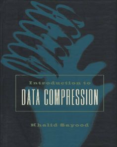 Introduction to Data Compression by Khalid Sayood, http://www.amazon.co.uk/dp/1558603468/ref=cm_sw_r_pi_dp_i50Jtb0YCZG69