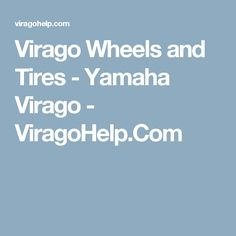 Virago Wheels and Tires - Yamaha Virago - ViragoHelp.Com
