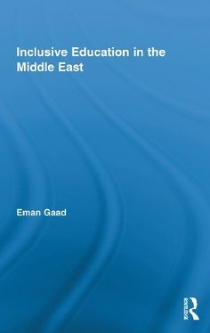 Inclusive Education in the Middle East (Routledge Research in Education) by Eman Gaad. $29.13. Author: Eman Gaad. Publisher: T & F Books US (September 6, 2010). 132 pages
