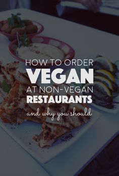 How To Order Vegan at Non-Vegan Restaurants. Always get a vegan meal/dish no matter what restaurant you go to!