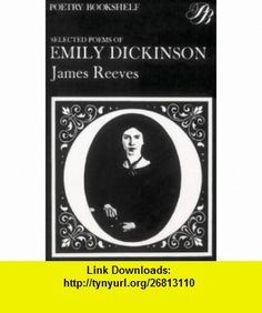 Selected Poems Emily Dickinson (Heinemann Poetry helf) (9780435150235) James Reeves , ISBN-10: 0435150235  , ISBN-13: 978-0435150235 ,  , tutorials , pdf , ebook , torrent , downloads , rapidshare , filesonic , hotfile , megaupload , fileserve