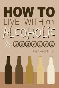How to Live with an Alcoholic and Survive by Carol Mills. $3.35