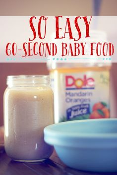 Easy go-to recipe for baby food. fast + easy + cheap + healthy homemade baby food (so easy, even I can make it!) just three ingredients. blend mandarin oranges + ripened banana, then add oatmeal cereal to the puree. makes about three 6 oz. servings. babies love it! #babyfood #babyrecipes