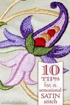 Satin stitch is a gorgeous embroidery stitch and worth taking the time to learn! Here are 10 tips to help you embroider a sensational satin stitch - Click through for details!